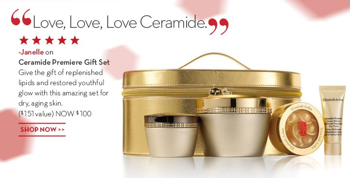 """""""Love, Love, Love Ceramide."""" –Janelle on Ceramide Premiere Gift Set. Give the gift of replenished lipids and restored youthful glow with this amazing set for dry,  aging skin. ($151 value) NOW $100. SHOP NOW."""