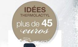 idées Thermolactyl plus de 45 euros