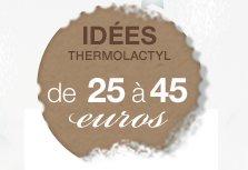 idées Thermolactyl de 25 à 45 euros