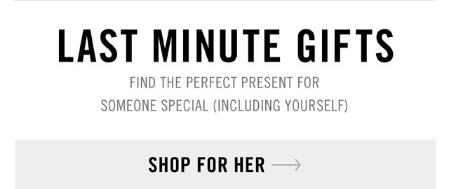 Last Minute Gifts - Shop For Her