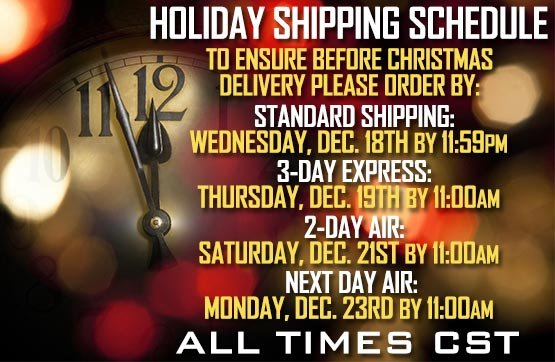 To ensure before Christmas delivery please order by the following information: • Standard Shipping - Wednesday, December 18th by 11:59 PM • 3-Day Express - Thursday, December 19th by 11:00 AM • 2-Day Air - Saturday, December 21st by 11:00 AM • Next Day Air - Monday, December 23rd by 11:00 AM. All times are CST.