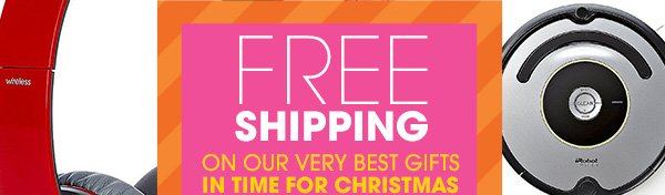 FREE SHIPPING ON OUR VERY BEST GIFTS IN TIME FOR CHRISTMAS | SHOP NOW
