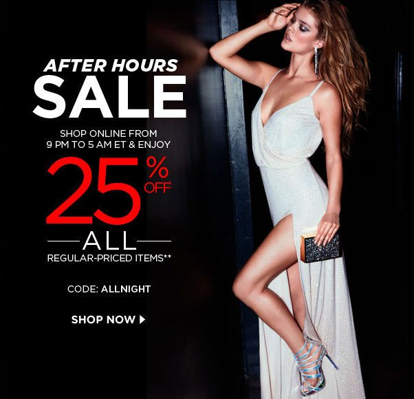 After Hours SALE - Shop Online from 9pm-5pm ET & Enjoy 25% Off ALL Regular-priced-items - CODE: ALLNIGHT