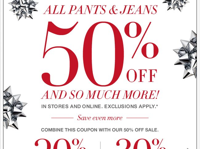 All Pants and Jeans 50% off & So Much More!