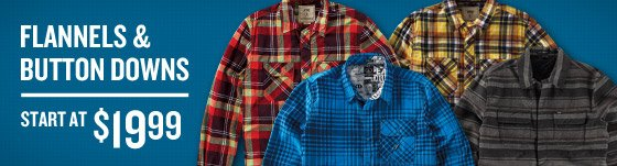 Flannels & Button Downs start at $19.99