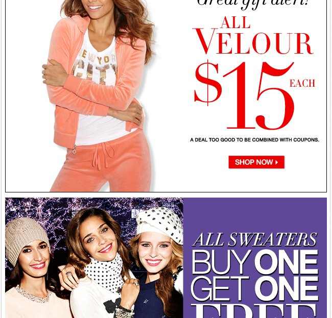 All Velour $15 Each! Plus, Buy One, Get One FREE Sweaters!