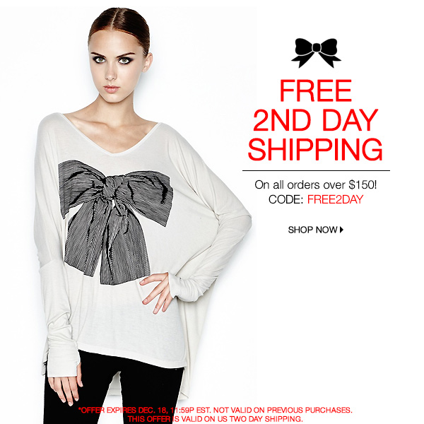 Free 2 Day Shipping on all orders over $150.