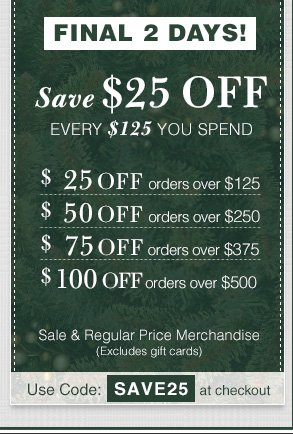 Extra $25 USD OFF Every $125 USD You Spend - Use Code: SAVE25