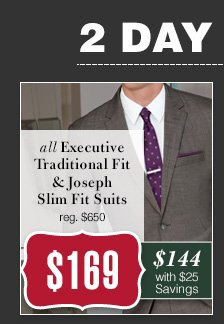 $169 USD - Executive Traditional Fit & Joseph Slim Fit Suits