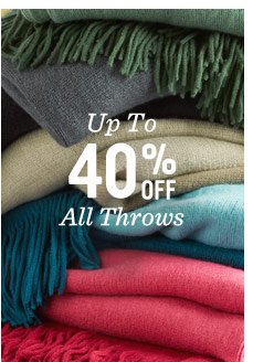 Up to40% off all throws