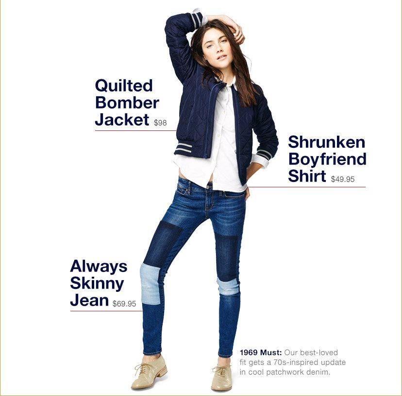 Quilted Bomber Jacket | Shrunken Boyfriend Shirt | Always Skinny Jean