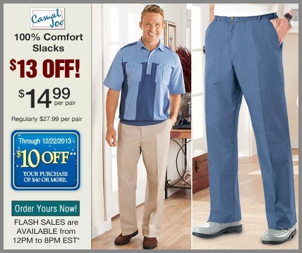 $13 OFF Comfort Slacks