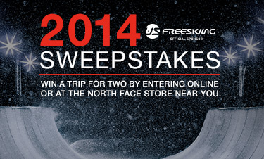2014 SWEEPSTAKES - WIN A TRIP FOR TWO BY ENTERING ONLINE OR AT THE NORTH FACE STORE NEAR YOU.