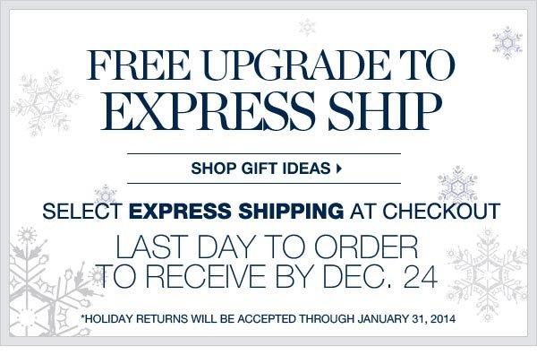 FREE UPGRADE TO EXPRESS SHIP