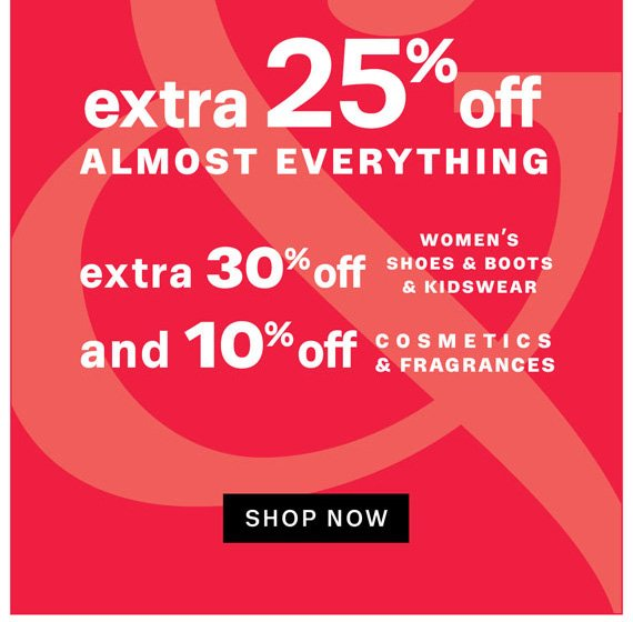 Extra 25% off almost everything. Shop Now