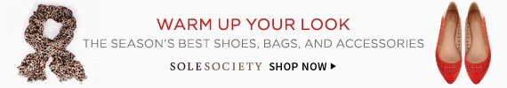 Warm Up Your Look | The Season's Best Shoes, Bags, And Accessories | Sole Society | Shop Now