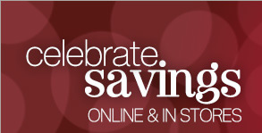 Celebrate savings | Online & In Stores