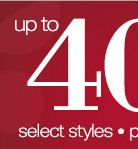 up to 40% OFF select styles - price as marked