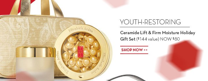 YOUTH - RESTORING. Ceramide Lift & Firm Moisture Holiday Gift Set ($144 value) NOW $80. SHOP NOW.