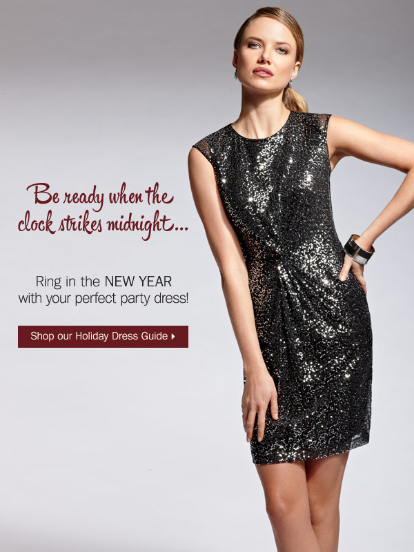Be ready when the clock strikes  midnight... Shop our Holiday Dress Guide.