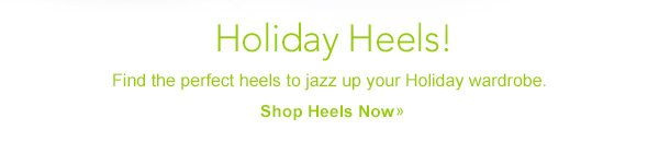 Holiday Heels! Shop Heels Now.