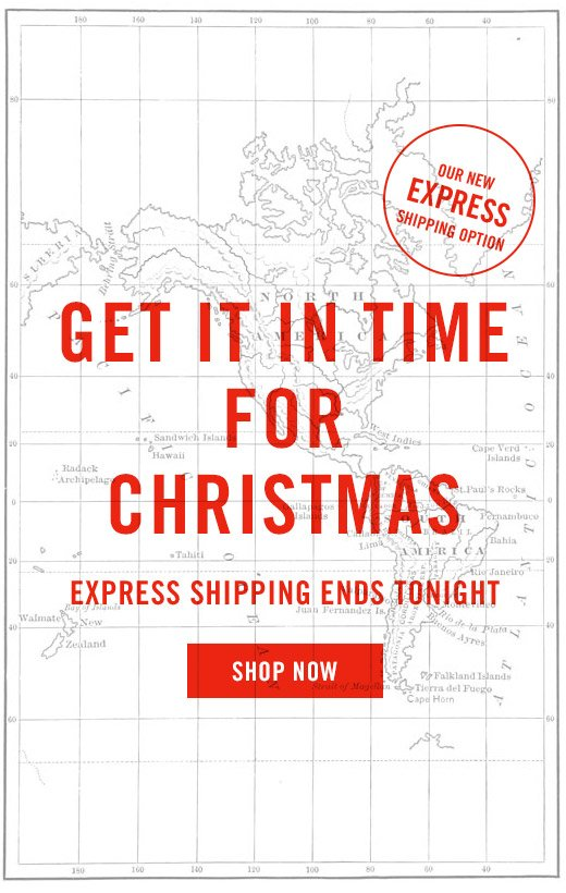 Our New Express Shipping Option - Get It In Time For Christmas - Express Shipping Ends Tonight - Shop Now