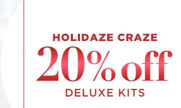 HOLIDAZE CRAZE 20% off DELUXE KITS