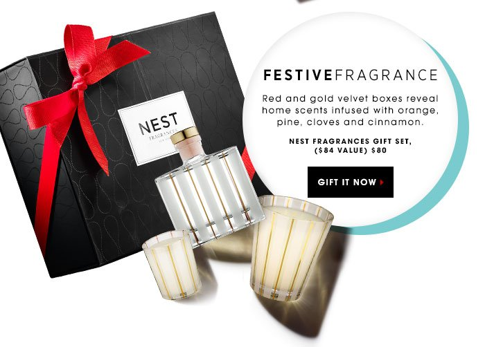 FESTIVE FRAGRANCE. Red and gold velvet boxes reveal home scents infused with orange, pine, cloves and cinnamon. NEST Fragrances Gift Set, ($84 value) $80 GIFT IT NOW