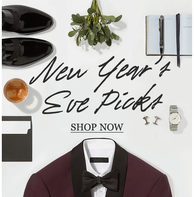 New Year's Eve Picks. Give 2013 a stylish send-off. Shop Now