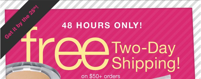 48 HOURS ONLY: Free Two-Day Shipping on $50+ orders with code FS2DAY!
