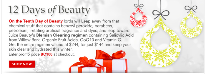 12 Days Of Beauty Day 10 - $100 OFF our Blemish Clearing Regimen - Banish Winter Breakouts.