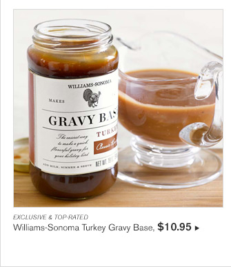 EXCLUSIVE & TOP-RATED - Williams-Sonoma Turkey Gravy Base, $10.95
