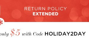 Return Policy Extended