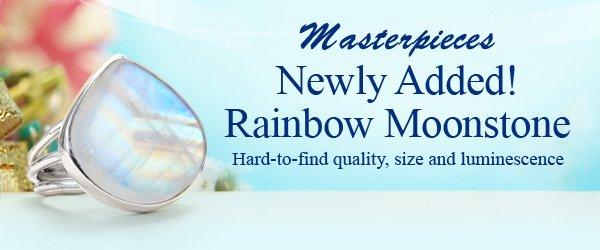 Masterpieces Newly Added! Rainbow Moonstone