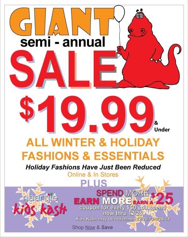 After  Christmas Savings Before Christmas! $19.99 & Under All Winter & Holiday Fashions &  Essentials + Time To Earn $25 Off $50 Kids Kash Coupons