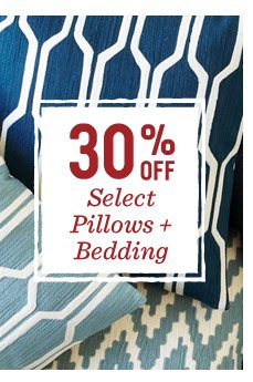 30% off select pillows + bedding