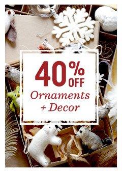 30% off ornaments + decor