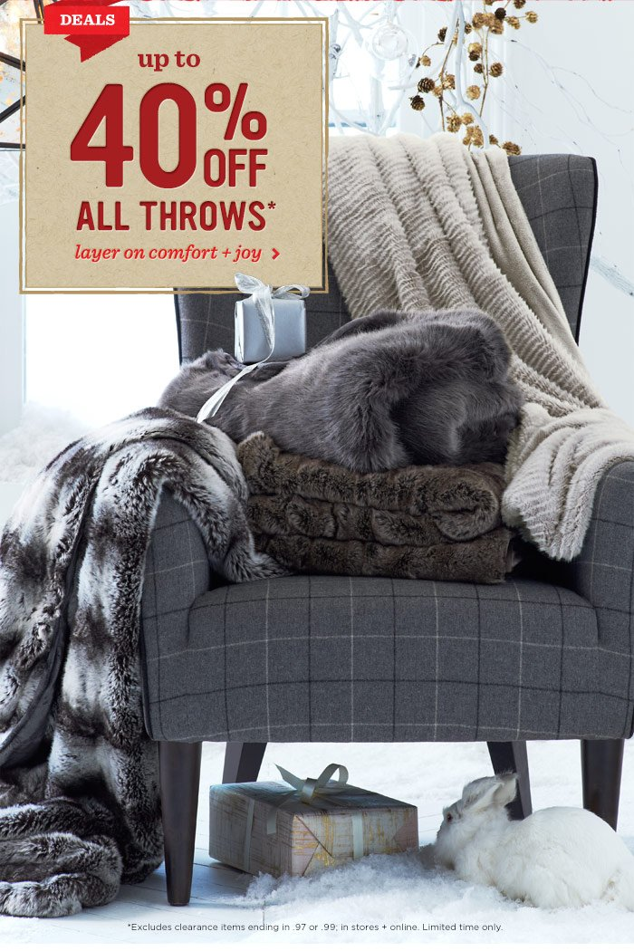 Up to 40% off all throws*. layer on comfort + joy.