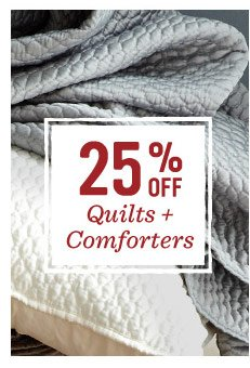 25% off quilts + comforters