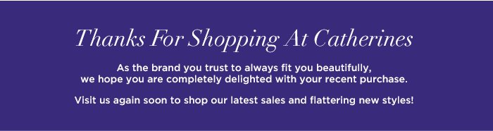 Thanks For Shopping At Catherines