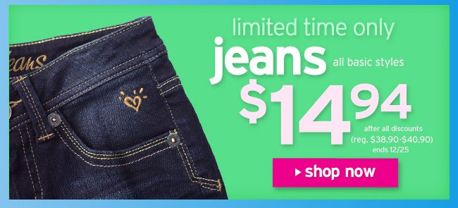 Limited time only: Jeans $14.94