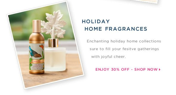 HOLIDAY HOME FRAGRANCES.