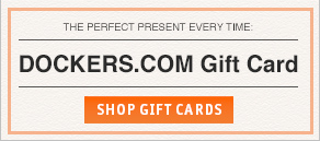 The perfect present every time Dockers.com Gift Card Shop Gift Cards