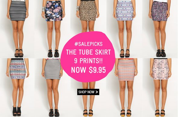 #Salepicks  The Tube Skirt 9 Prints Now $9.95  Shop Now