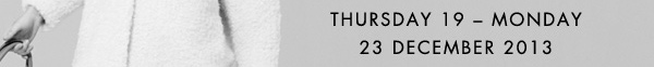 THURSDAY 19 - MONDAY 23 DECEMBER 2013