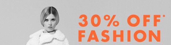 30% OFF* FASHION