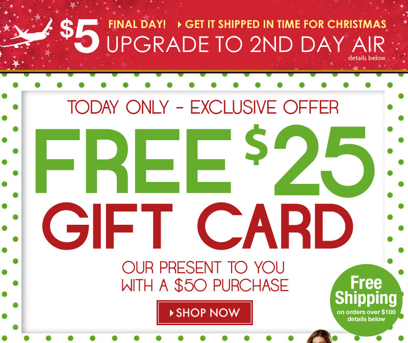 Get a FREE $25 Gift Card (our gift to YOU!) with any $50 purchase + FREE SHIPPING on orders over $100 - SHOP NOW!