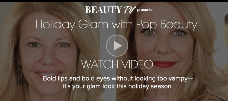 Holiday Glam with Pop BeautyBold lips and bold eyes without looking too vampy—it's your glam look this holiday season.Watch Video>>