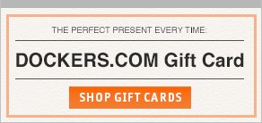 The perfect present every time - Dockers.com Gift Card - Shop Gift Cards