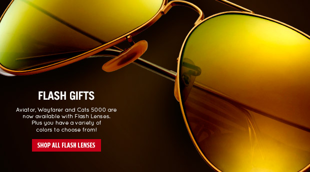 Aviator, Wayfare and Cats 5000 available with Flash Lenses